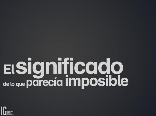 El significado de lo que parecía imposible – presentación