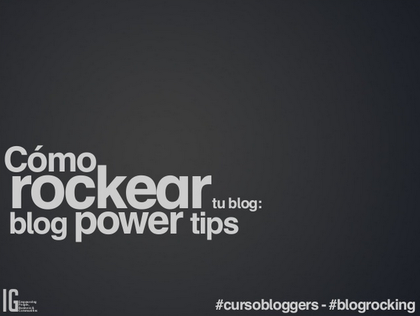 Cómo rockear tu blog: blog power tips