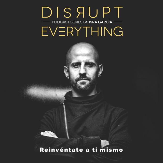 Cómo adquirir iniciativa descomunal - Disrupt everything