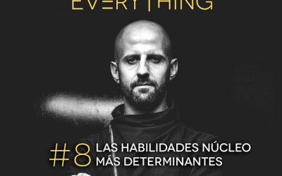 Las habilidades núcleo más determinantes – Disrupt Everything Podcast #08