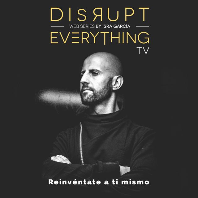 Reconecta periódicamente – Disrupt Everything web series