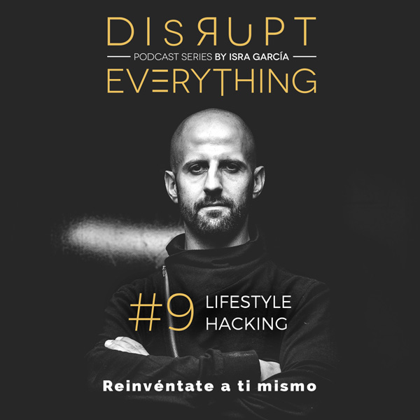 lifestyle hacking disrupt everything podcast isra garcia
