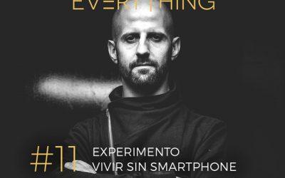 9 meses viviendo sin Smartphone – Disrupt Everything Podcast
