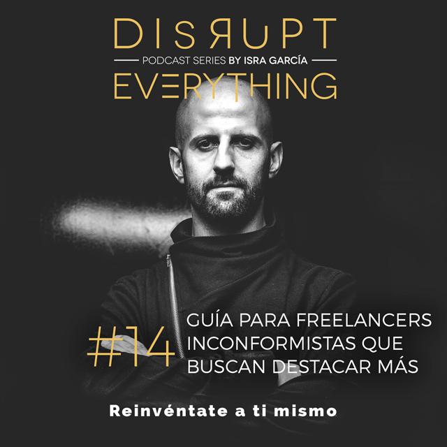 guía para profesionales independientes freelancers - isra garcia - disrupt everything podcast