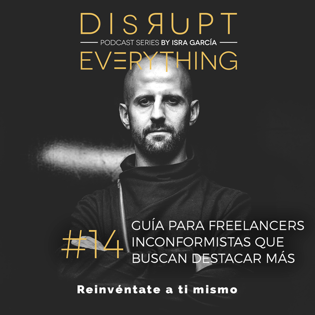 guía para profesionales independientes freelancers - isra garcia - disrupt everything podcast