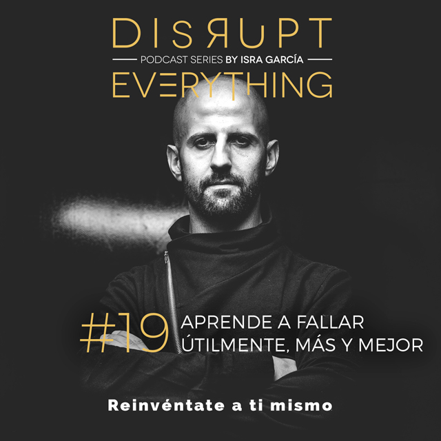 Aprender a fallar - Disrupt Everything podcast series by Isra García