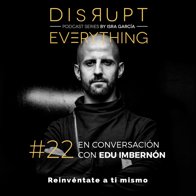 edu imbernón - disrupt everything podcast series