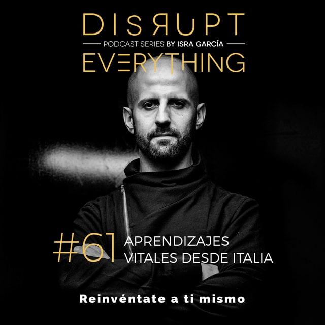 Disrupt Everything podcast - explorar, trabajar, vivir y viajar por Italia durante 20 días. Los mejores aprendizajes y descubrimientos en Italia...