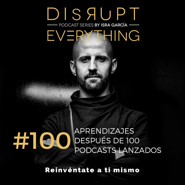 Disrupt Everything podcast 100