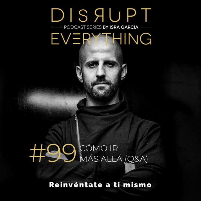 Disrupt everything podcast 99