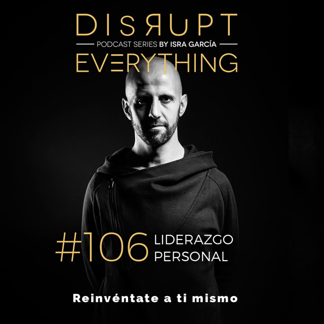 liderazgo personal - disrupt everything isra garcía