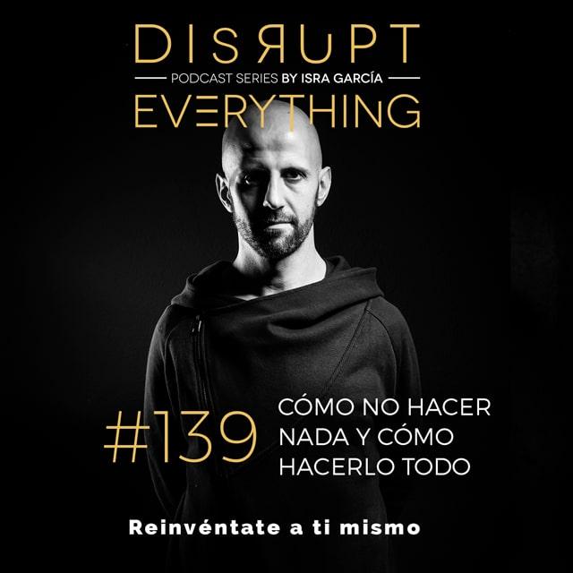 El arte de no forzar las cosas, no hacer nada y hacerlo todo - Isra García